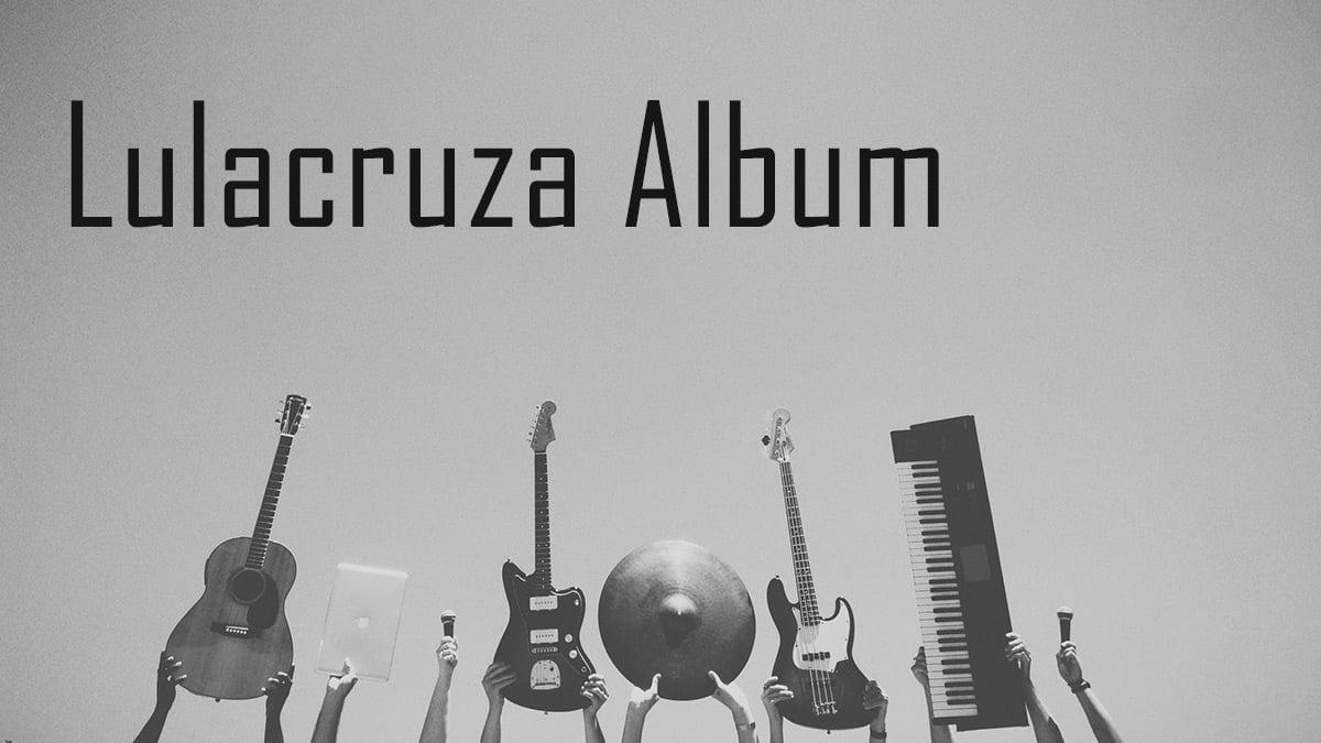 Lulacruza Music Album